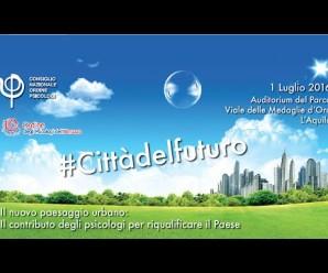 L'Aquila 01 luglio 2016 #Cittàdelfuturo